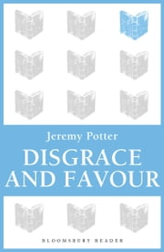 BR Disgrace And Favour ebook by Jeremy Potter