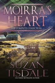 Moirra's Heart - The Complete Collection ebook by Suzan Tisdale