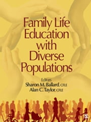 Family Life Education With Diverse Populations ebook by Dr. Sharon M. Ballard,Dr. Alan C. Taylor