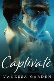 Captivate - The Submerged Sun, #1 ebook by Vanessa Garden