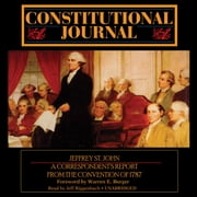 Constitutional Journal - A Correspondent's Report from the Convention of 1787 audiobook by Jeffrey St. John