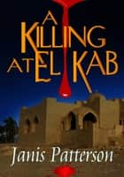 A Killing at El Kab ebook by Janis Patterson