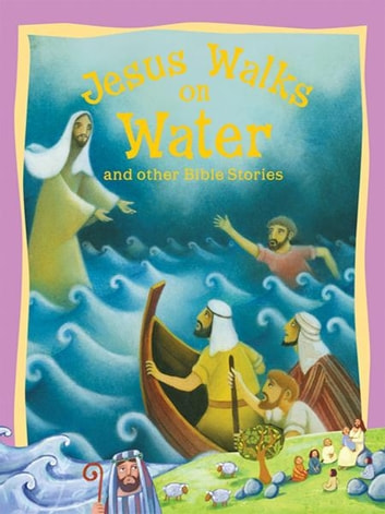 Jesus Walks on Water and Other Bible Stories ebook by
