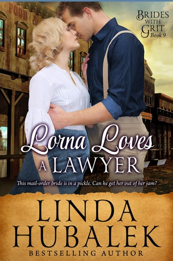 Lorna Loves a Lawyer - Brides with Grit, #9 ebook by Linda K. Hubalek