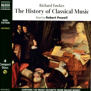 The History of Classical Music audiobook by Richard Fawkes