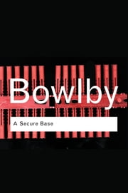 A Secure Base ebook by John Bowlby