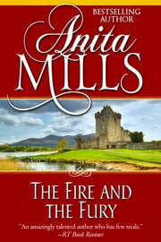 The Fire and the Fury ebook by Anita Mills