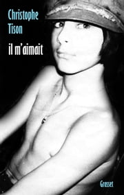 Il m'aimait ebook by Christophe Tison