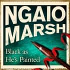 Black As He's Painted audiobook by Ngaio Marsh
