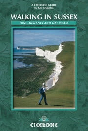Walking in Sussex - Long distance and day walks ebook by Kev Reynolds