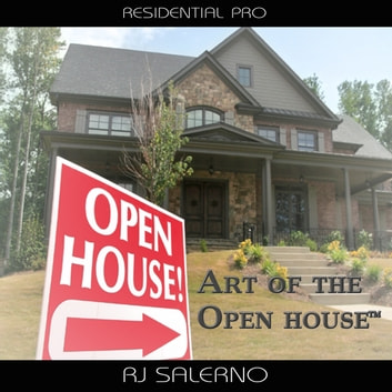 Art of the Open House™ - Residential Pro audiobook by RJ Salerno
