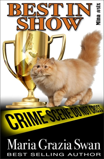 Best in Show - Mina's Adventure, #6 ebook by maria grazia swan