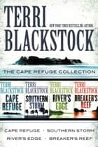 The Cape Refuge Collection - Cape Refuge, Southern Storm, River's Edge, Breaker's Reef ebook by Terri Blackstock