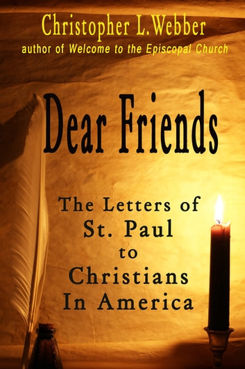 Dear Friends - The Letters of St. Paul to Christians in America ebook by Webber