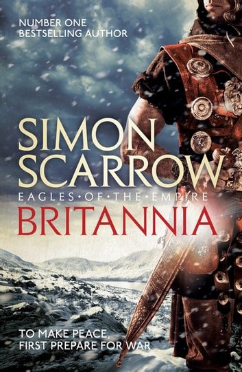 Britannia (Eagles of the Empire 14) ebook by Simon Scarrow