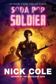 Soda Pop Soldier - A Novel ebook by Nick Cole