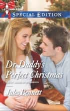 Dr. Daddy's Perfect Christmas 電子書 by Jules Bennett