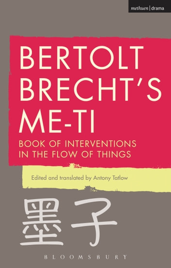 Bertolt Brecht's Me-ti - Book of Interventions in the Flow of Things ebook by Bertolt Brecht,Tom Kuhn Kuhn