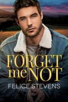 Forget Me Not ebook by Felice Stevens
