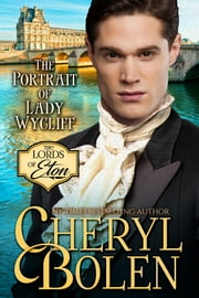 The Portrait of Lady Wycliff ebook by Cheryl Bolen