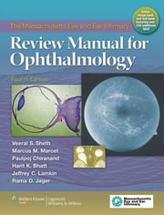 The Massachusetts Eye and Ear Infirmary Review Manual for Ophthalmology ebook by Veeral S. Sheth, Marcus M. Marcet, Paulpoj Chiranand,...