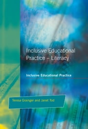 Inclusive Educational Practice ebook by Teresa Grainger,Janet Tod