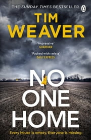 No One Home - The must-read Richard & Judy thriller pick and Sunday Times bestseller 電子書 by Tim Weaver