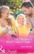 The Fireman's Ready-Made Family (Mills & Boon Cherish) (The St. Johns of Stonerock, Book 2) ekitaplar by Jules Bennett