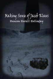 Making Sense of Jacob Klaus ebook by Hanson Hovell Holladay