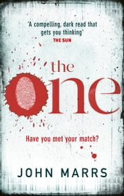 The One - The unputdownable psychological thriller everyone is talking about ebook by John Marrs