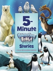 5-Minute Adventure Bible Stories, Polar Exploration Edition eBook by Jim Madsen, Zondervan