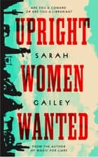 Upright Women Wanted ebook by