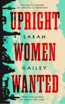 Upright Women Wanted ebook by Sarah Gailey