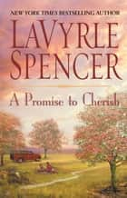 A Promise to Cherish ebook by Lavyrle Spencer