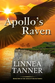 Apollo's Raven - An Epic Celtic Tale of Love, magic, adventure, intrigue and betrayal in Ancient Rome and Britannia ebook by Linnea Tanner
