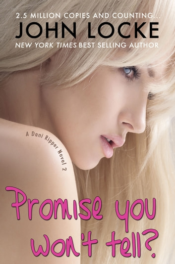 Promise You Won't Tell? ebook by John Locke