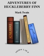 The Adventures of Huckleberry Finn (Illustrated) ebook by Mark Twain