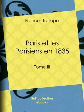 Paris et les Parisiens en 1835 - Tome III ebook by Jean Cohen,Frances Trollope