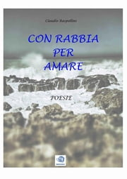 Con rabbia per amare ebook by Kobo.Web.Store.Products.Fields.ContributorFieldViewModel