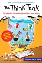 The Think Tank - 100 adaptable discussion starters to get teens talking ebook by Saunders, Martin