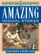 Amazing Medical Stories ebook by