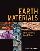 Earth Materials ebook by Kevin Hefferan,John O'Brien