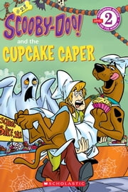 Scholastic Reader Level 2: Scooby-Doo and the Cupcake Caper ebook by Sonia Sander,Duendes del Sur