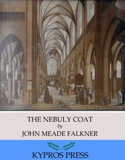 The Nebuly Coat ebook by John Meade Falkner