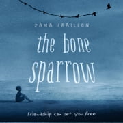 The Bone Sparrow audiobook by Zana Fraillon