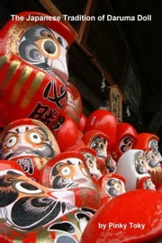 The Japanese Tradition of Daruma Doll ebook by Pinky Toky