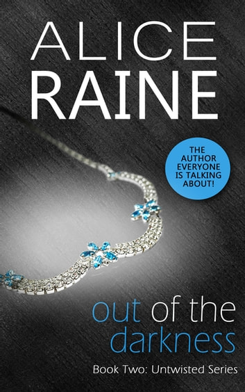 Out Of The Darkness - Untwisted - Book Two ebook by Alice Raine