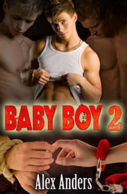 Baby Boy 2: Verdorben ebook by Alex Anders