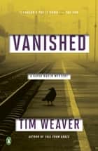 Vanished - A David Raker Mystery ebook by Tim Weaver