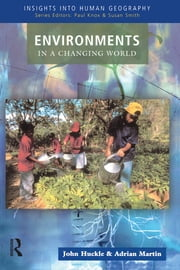 Environments in a Changing World ebook by John Huckle,Adrian Martin